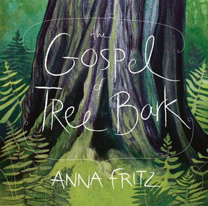 The-gospel-of-tree-bark-anna-fritz