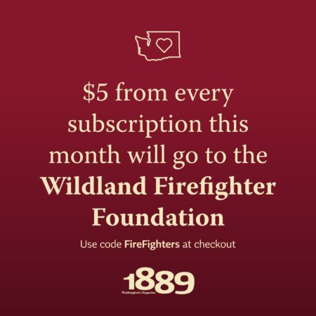 1889 Subscription - $5 Donation to Wildland Firefighters Foundation